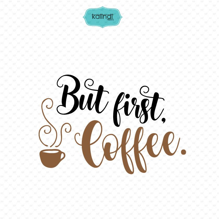 But First Coffee SVG File