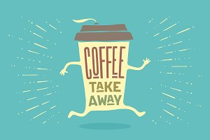 Poster take out coffee cup with lettering Coffee take away