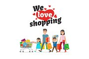 We Love Shopping Concept and Family with Purchases