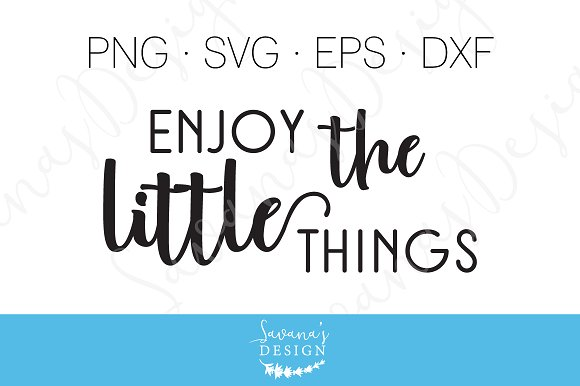 Enjoy The Little Things Cut Files