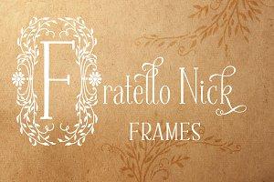 Fratello Nick Frames