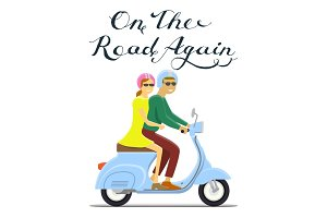 Man and woman riding on the motorbike. on the road again lettering