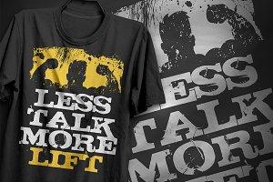 Less talk more lift - T-Shirt Design