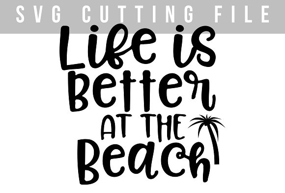 Life Is Better At The Beach Palm SVG