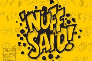 Nuff Said
