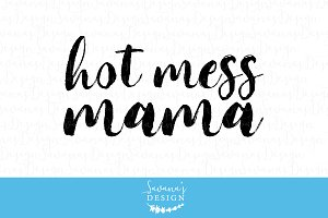 Hot Mess Mama