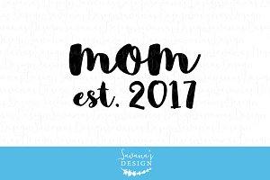 Mom Est. 2017 SVG, EPS, DXF, PNG