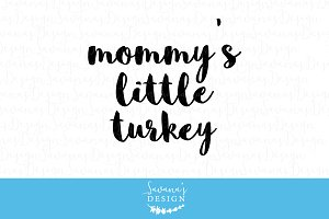 Mommys Little Turkey - SVG, EPS, DXF