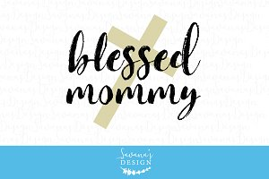 Blessed Mommy SVG Cut File & Clipart