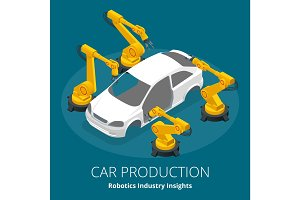 Car manufacturer or car production concept. Robotics Industry Insights. Automotive and electronics are top industry sectors for robotics use. Flat 3d vector isometric illustration