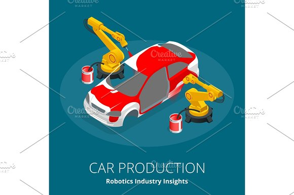 Car Manufacturer Or Car Production Concept Robotics Industry Insights Automotive And Electronics Are Top Industry Sectors For Robotics Use Flat 3D Vector Isometric Illustration