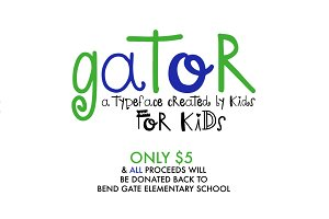 Gator - A font BY kids FOR kids