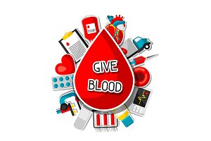 Give blood. Background with blood donation items. Medical and health care sticker objects