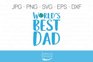 Worlds Best Dad Cut Files & Clipart
