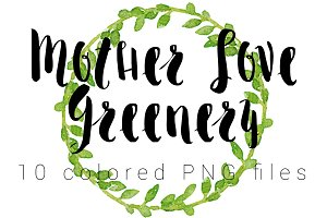 Mother Love Greenery