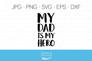 My Dad Is My Hero Cut File & Clipart