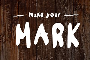 MAKE YOUR MARK FONT