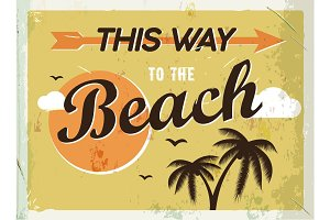 Grunge retro metal sign. This way to the beach. Vintage poster. Road signboard. Old fashioned design.