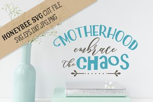 Motherhood Embrace Chaos cut file