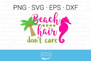 Beach Hair Dont Care SVG