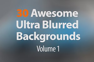 30 Ultra Blurred Backgrounds - Vol 1