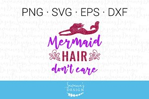 Mermaid Hair Dont Care SVG
