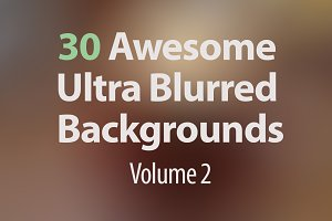 30 Ultra Blurred Backgrounds - Vol 2