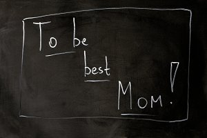 To be best Mom chalk inscription on the board