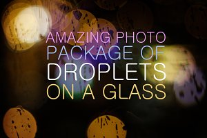 Droplets On a Glass Photo Package