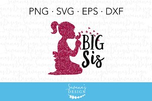Big Sis SVG Cut File