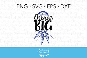 Dream Big Dreamcatcher SVG Cut File
