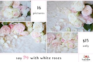 say YES with white roses