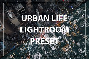 Urban Life Lightroom Preset