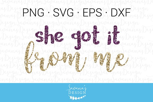 She Got It From Me SVG
