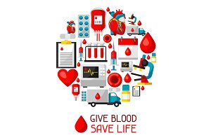 Give blood save life. Background with blood donation items. Medical and health care objects