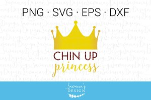 Chin Up Princess SVG Cut File