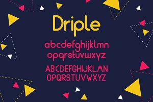 Driple - a clean modern font.