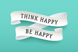 Paper ribbon with text Think Happy Be Happy