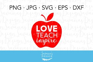 Love Teach Inspire SVG Cut File