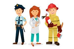 A policeman, a doctor, a fireman.