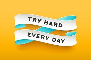 Paper ribbon with text Try Hard Every Day