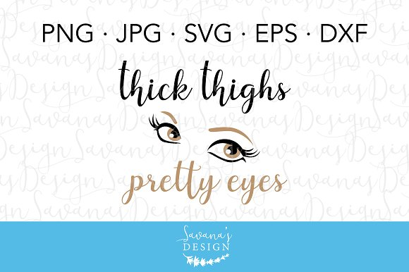 Thick Thighs Pretty Eyes SVG