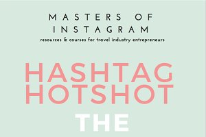 Hashtag Hotshot: 160+ Travel Tags
