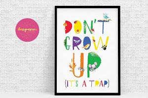 Don't grow up (it's a trap) wall art