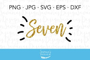 Seven Year Old Birthday SVG Files