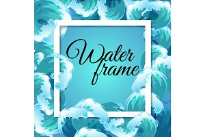 Sea blue water wave frame, ocean border background design element for banner or greeting card, decoration vector illustration