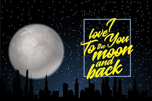 I love you to the moon and back. Card design template