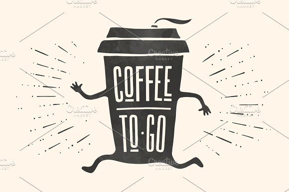 Poster Take Out Coffee Cup With Lettering Coffee To Go