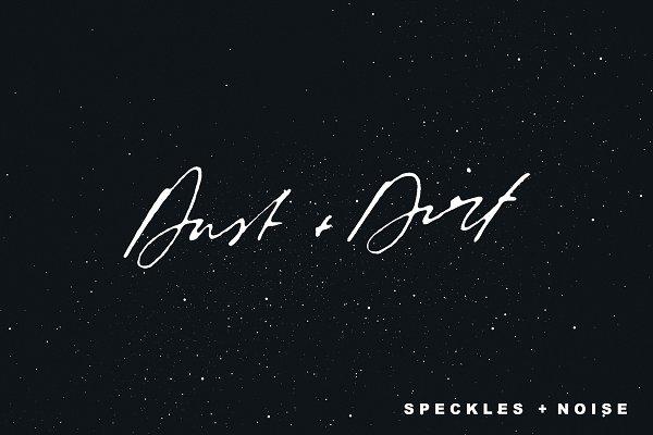 Dust + Dirt | Speckles + Noise