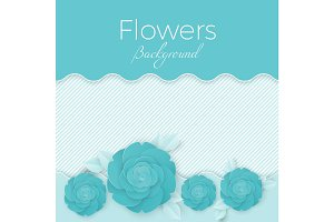 Flowers background with paper blooming roses with leaves